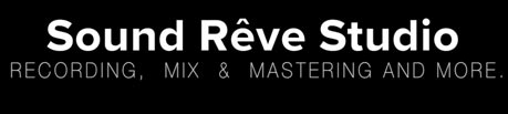 Sound Rêve Studio - Recording, Mix, mastering and more!